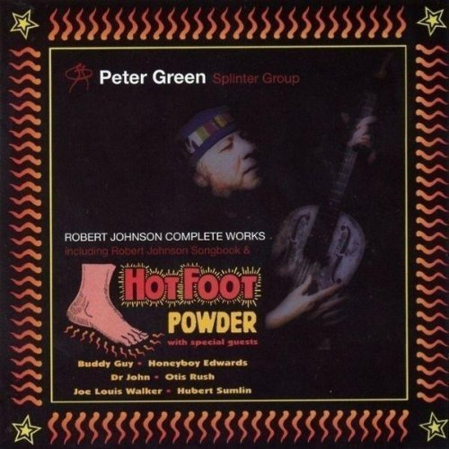 Robert Johnson Songbook/Hot Foot Powder by Peter Green Splinter Group (Hot Foot Powder)