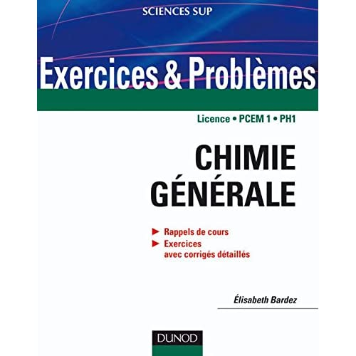 Exercices et problèmes de chimie générale - avec rappels de cours et méthodes