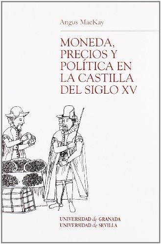 Moneda, precios y política en la Castilla del siglo XV (Monográfica Humanidades/Chronica Nova)