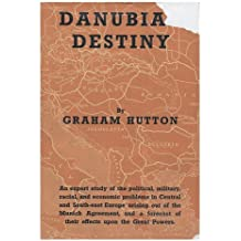 Danubian Destiny. A survey after Munich.