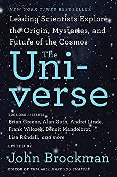 The Universe: Leading Scientists Explore the Origin, Mysteries, and Future of the Cosmos par [Brockman, John]