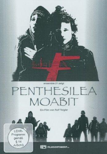 Penthesilea Moabit - Frei nach den Motiven von Heinrich von Kleist