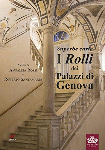 Superbe carte. I Rolli dei Palazzi di Genova. Ediz. illustrata