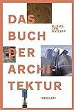 Das Buch der Architektur: Jubiläumsausgabe - Klaus Jan Philipp