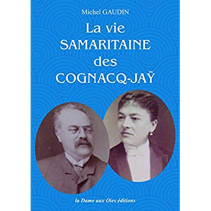 La vie Samaritaine des Cognacq-Jaÿ