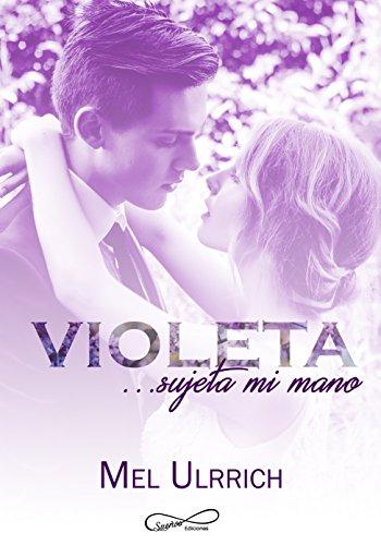 Violeta, sujeta mi mano por Mel Ulrich