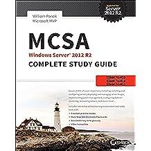MCSA Windows Server 2012 R2 Complete Study Guide: Exam 70-410, Exam 70-411, Exam 70-412