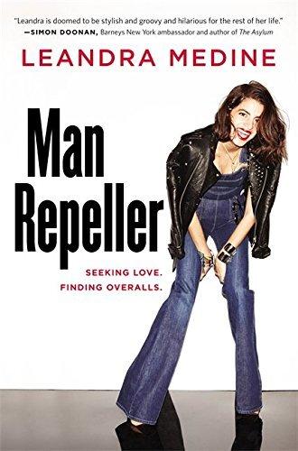 Man Repeller: Seeking Love. Finding Overalls. by Leandra Medine (2013-09-10)