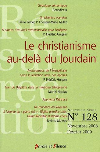 Résurrection, N° 128 : Le christianisme au-delà du Jourdain par Jérôme Levie