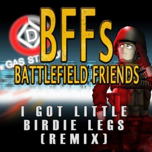 I Got Little Birdie Legs (Remix) [from Battlefield Friends] [Explicit]