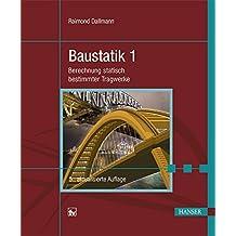 Baustatik 1: Berechnung statisch bestimmter Tragwerke by Raimond Dallmann (2015-08-11)