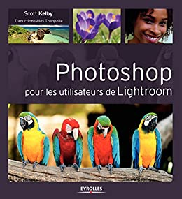 Photoshop pour les utilisateurs de Lightroom par [Kelby, Scott]