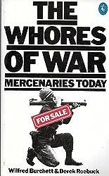 The Whores of War: Mercenaries Today (Pelican)