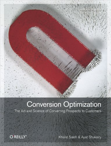 Conversion Optimization: The Art and Science of Converting Prospects to Customers (English Edition)
