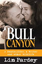 Bull Canyon: A Boatbuilder, a Writer and Other Wildlife