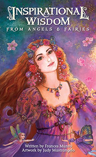 Inspirational Wisdom from Angels and Fairies -
