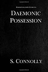 Daemonic Possession (The Daemonolater's Guide) (Volume 6) by S. Connolly (2016-04-01)
