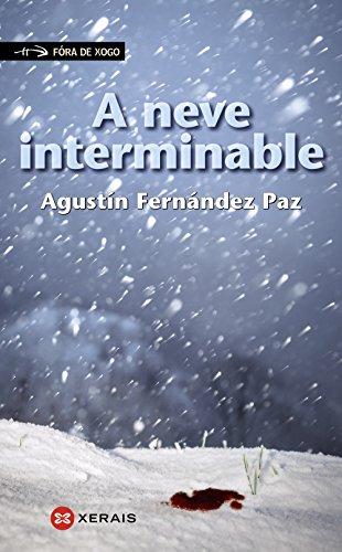 Descargar Libro A Neve Interminable (Infantil E Xuvenil - Fóra De Xogo) de Agustín Fernández Paz