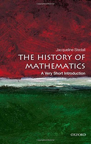 The History of Mathematics: A Very Short Introduction (Very Short Introductions) by Jacqueline Stedall (2012-02-23)