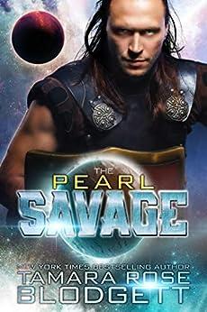 The Pearl Savage (#1): New Adult Dark Paranormal / Sci-fi Romance (The Savage Series) by [Blodgett, Tamara Rose]