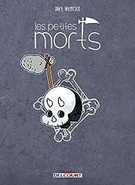 Les petites morts: Retour vers le fémur par Davy Mourier