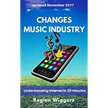 Changes music industry (Understanding Internet Book 6) (English Edition)