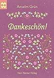 Dankeschön! Münsterschwarzacher Geschenkheft - Anselm Grün
