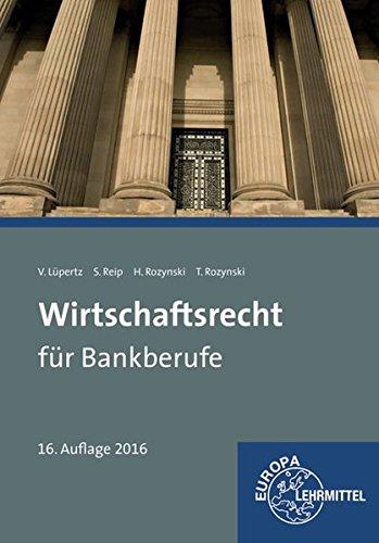 Wirtschaftsrecht für Bankberufe: Gesetze - Verordnungen - Vereinbarungen