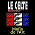 Mafia de l'art (Le Celte)