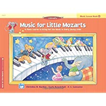 Music for Little Mozarts: Music Lesson Book 1: A Piano Course to Bring Out the Music in Every Young Child