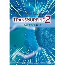 TransSurfing 2. Das Praxisbuch