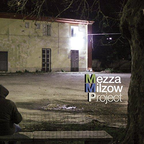 Mezza Milzow Project (feat. Ettore Fioravanti)