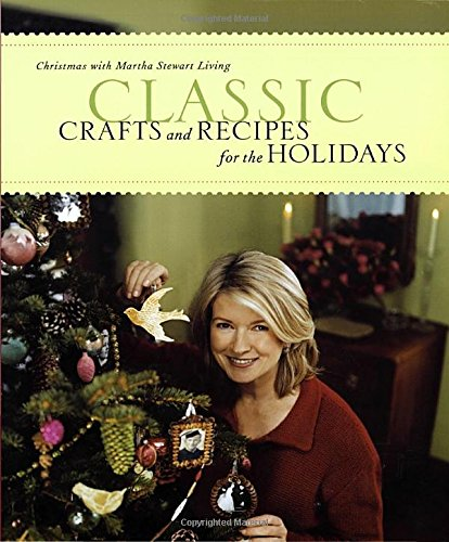 classic-crafts-and-recipes-for-the-holidays-christmas-with-martha-stewart-living