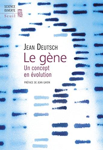 Le Gène. Un concept en évolution: Un concept en évolution