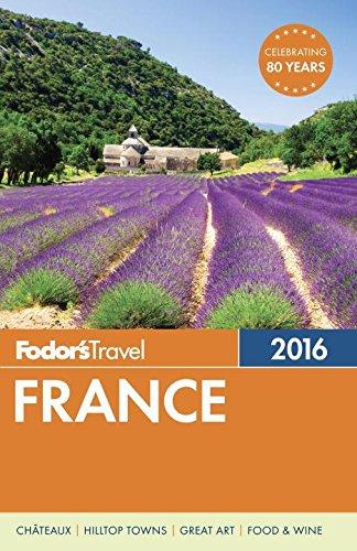 Fodor's France 2016 (Fodor's Essential France)