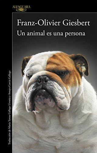 Un animal es una persona por Franz-Olivier Giesbert