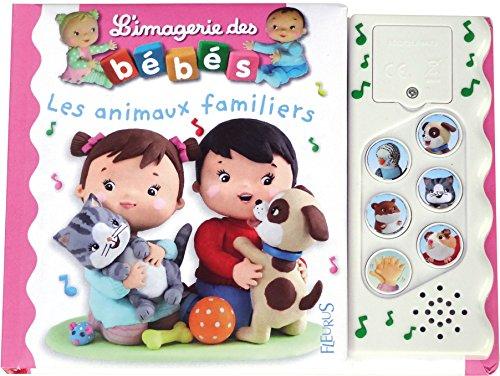 L'imagerie sonore des bébés - Les animaux familiers par Nathalie Bélineau;Emilie Beaumont