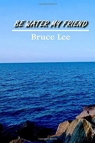 Be Water My Friend, Bruce Lee: Lined Journal For Martial Arts Lovers, Good For Taking Notes, Write Down 120 Pages Size 6x9