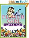Flower Girl Coloring Book: Coloring B...