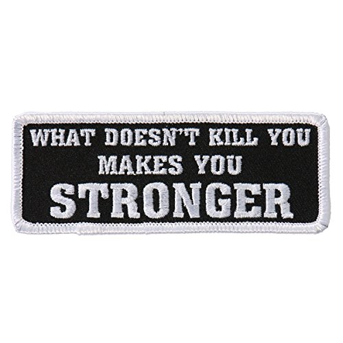 "Hot Leathers, WHAT DOESN'T KILL YOU, MAKES YOU STRONGER, Iron-On / Saw-On, Heat Sealed Backing Rayon PATCH toppa - 4"" x 2"""