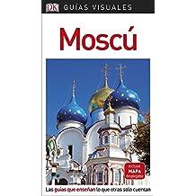 Guía Visual Moscú: Las guías que enseñan lo que otras solo cuentan (GUIAS VISUALES)