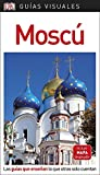 Visual Guide Moscow: The guides that teach what others only count (VISUAL GUIDES)