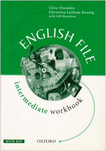 English File Intermediate: Intermediate: Workbook (with Key): with Answers: Workbook (with Key) Intermediate level by Clive Oxenden (1999-07-22)