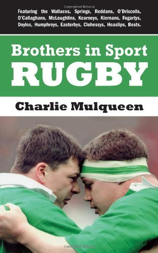 Brothers in Sport: Rugby by Charlie Mulqueen (2011-10-25) par Charlie Mulqueen