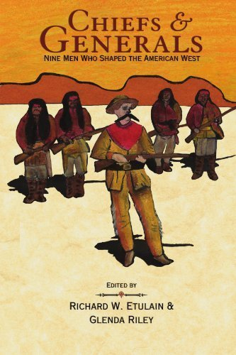 chiefs-and-generals-nine-men-who-shaped-the-american-west-notable-westerners-by-glenda-riley-2004-10