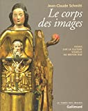 Le corps des images. Essais sur la culture visuelle au Moyen Âge (Le Temps des images)
