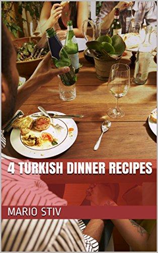 4 Turkish Dinner Recipes (English Edition)