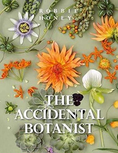 The Accidental Botanist: A Deconstructed Flower Book par Robbie Honey