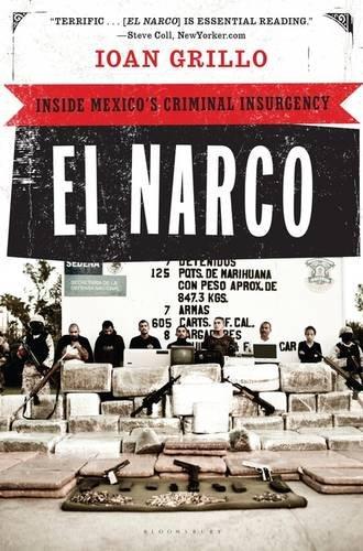 El Narco: Inside Mexico's Criminal Insurgency por Ioan Grillo