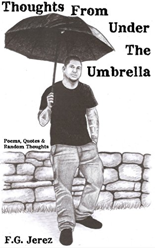 Thoughts From Under The Umbrella: Poems, Quotes And Random Thoughts (English Edition)